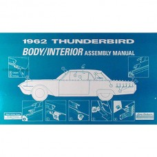 1962 Thunderbird Body And Interior Assembly Manual, 96 Pages, 1962