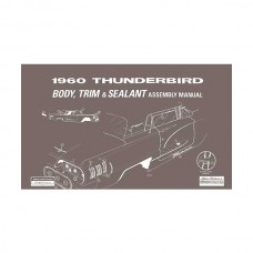 1960 Thunderbird Body & Trim & Sealant Manual, 73 Pages, 1960