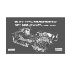 1957 Thunderbird Body & Trim & Sealant Manual, 53 Pages, 1957